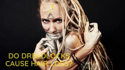 does dreadlocks cause hair loss ?