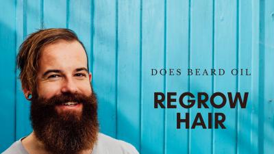 DOES BEARD OIL REGROW HAIR