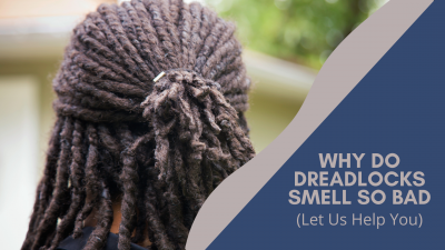 why do dreadlocks smell so bad