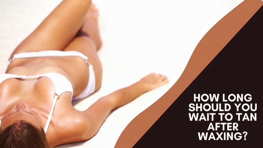 how long should you wait to tan after waxing
