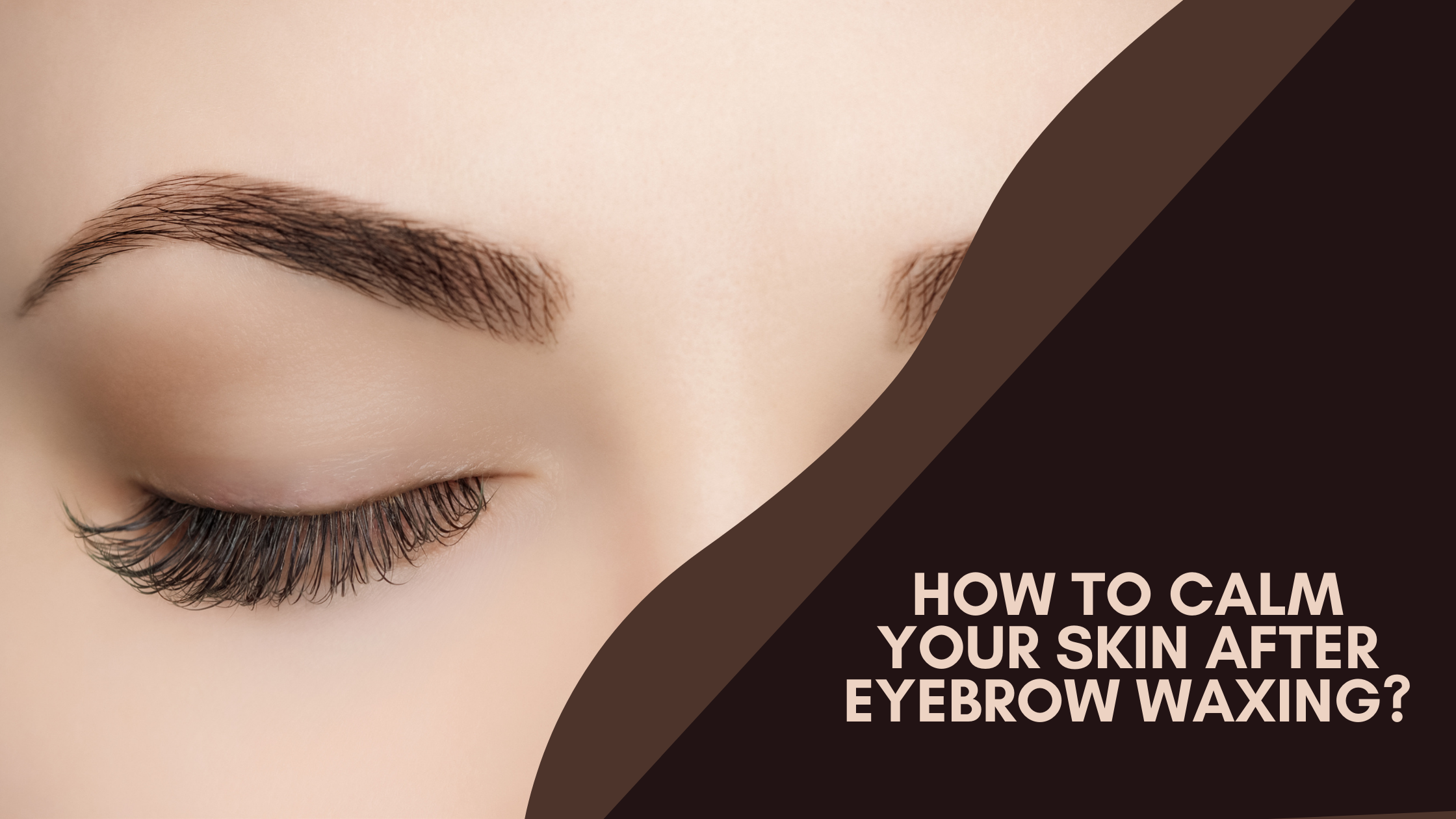 how to calm skin after eyebrow waxing