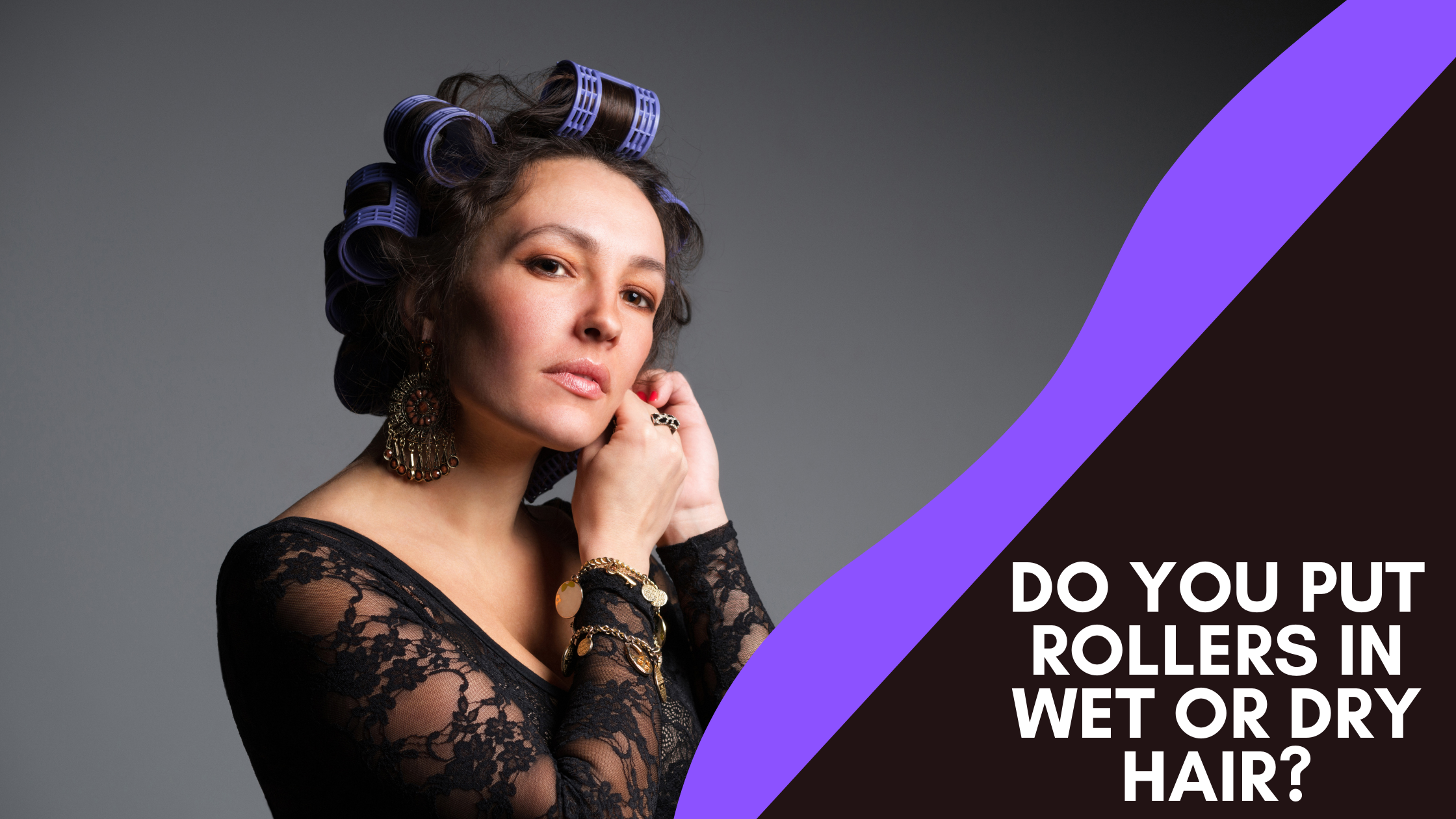 do you put hair rollers in wet or dry hair