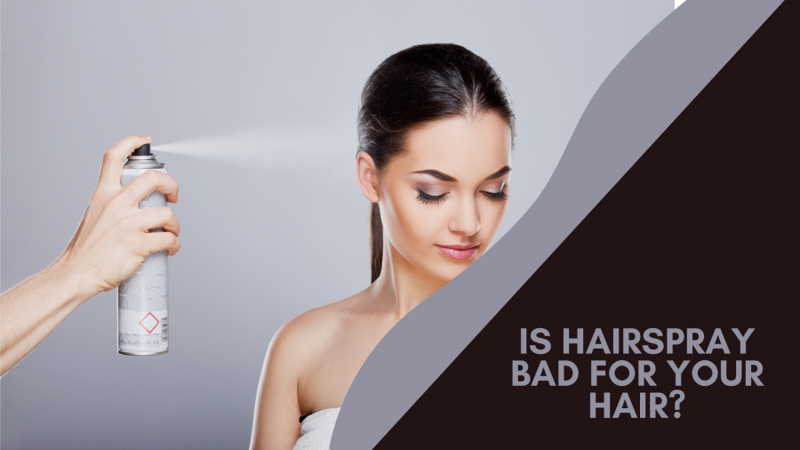is hairspray bad for your hair