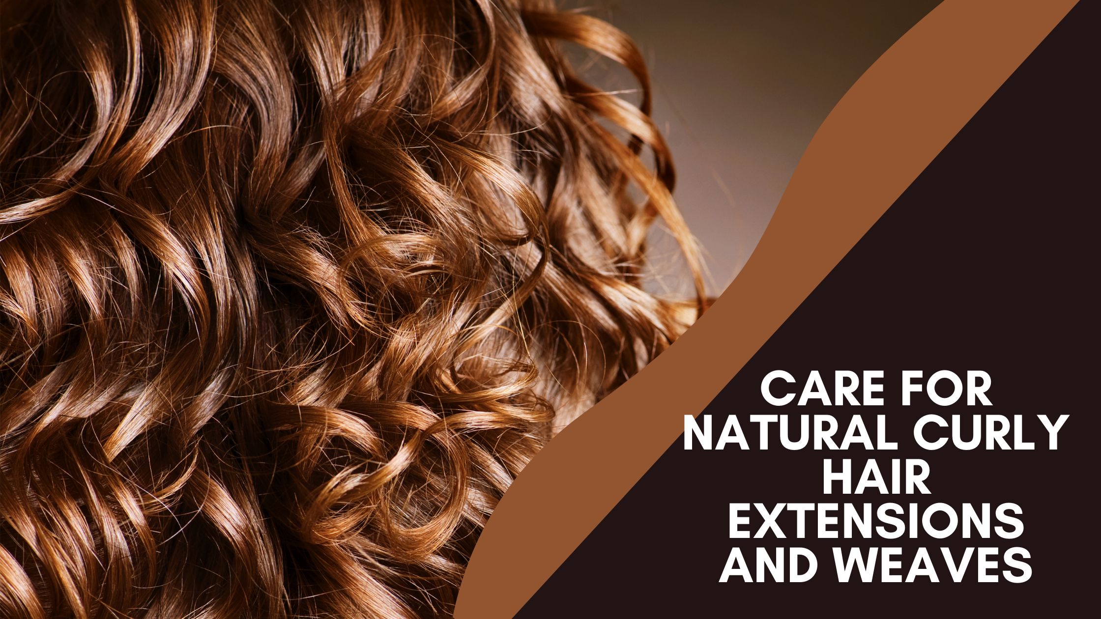 Care for Natural Curly Hair Extensions and Weaves
