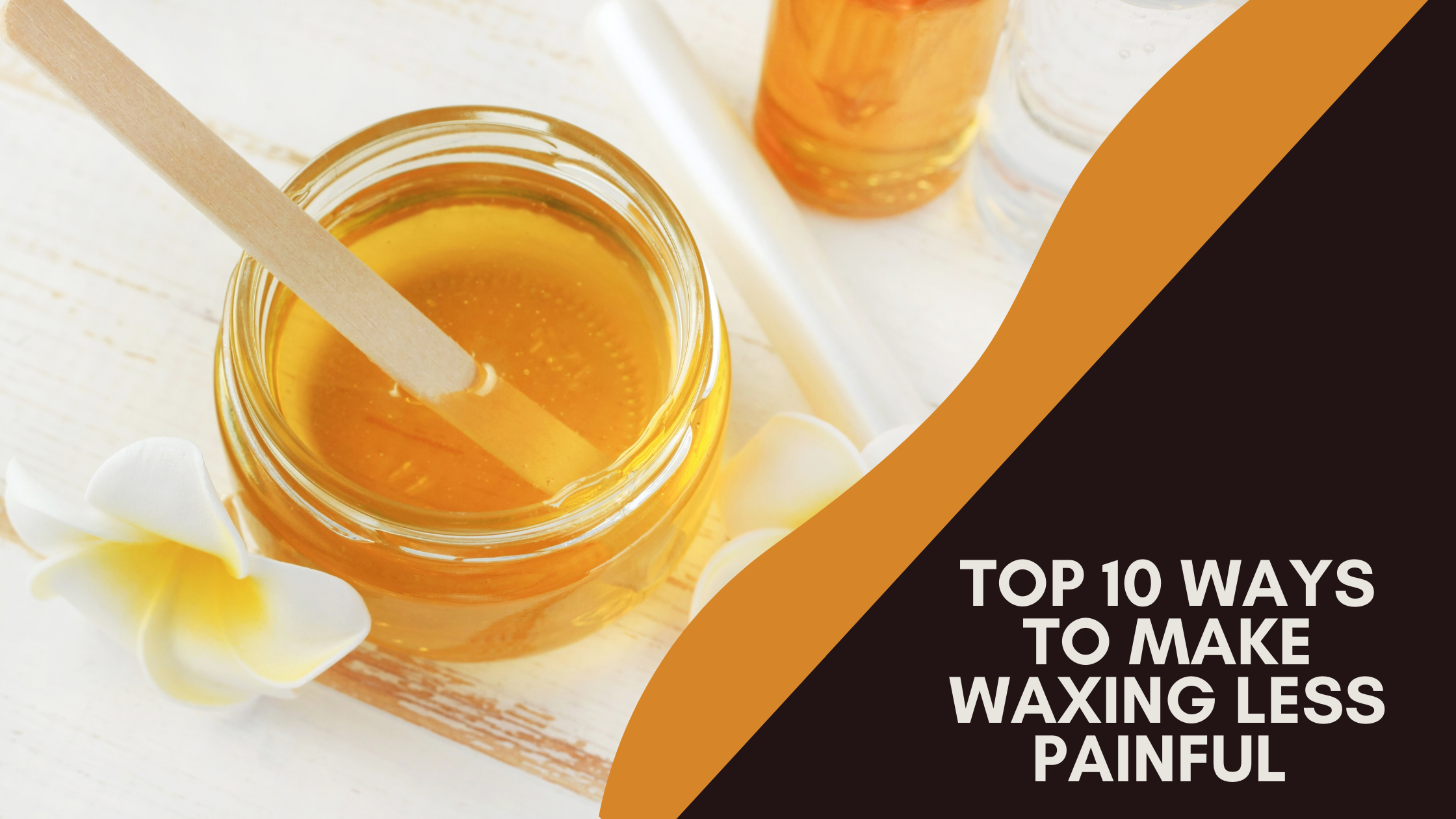 Top 10 Ways To Make Waxing Less Painful (Tricks & Tips)